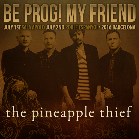 The Pineapple Thief - Be Prog!